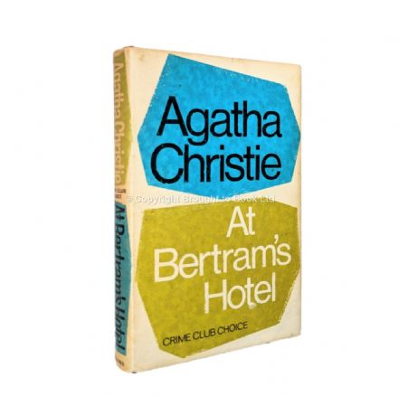 At Bertram's Hotel by Agatha Christie First Edition Published The Crime Club by Collins 1965